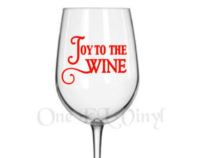 """DIY Decal - """"Joy To The Wine"""" - Vinyl Decal for  Tumblers, Wine Glass, Mugs... Glass NOT Included"""