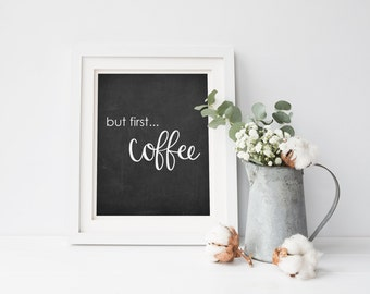 But First Coffee Chalkboard Printable, Coffee quote print, Calligraphy print, Kitchen Decor, Coffee Print, Art Print Instant Download