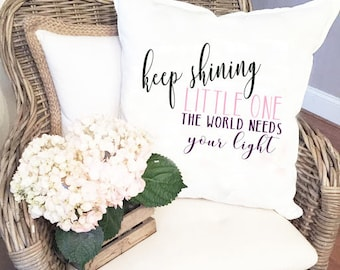 Keep Shining Little One Pillow Cover - Nursery Pillow Cover - Girls Room Decor - Girls Pillow Cover -  Little One Pillow Cover