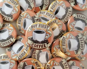 But first coffee cute pinback button badge