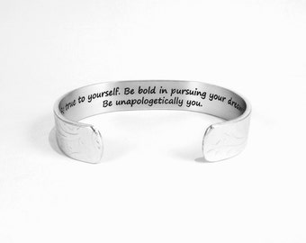 Graduation Gift / Inspirational Gift ~ Be true to yourself. Be bold in pursuing your dreams. Be unapologetically you. ~ hidden message cuff