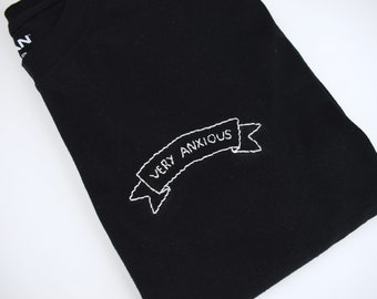 Very Anxious | Hand Embroidered T-Shirt