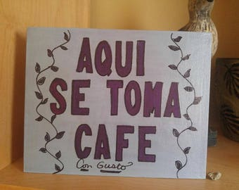 Original Whimsical, Hand painted 8x10, Canvas sign, Coffee Sign Spanish Sign Aqui Se Toma Cafe, for coffee lovers