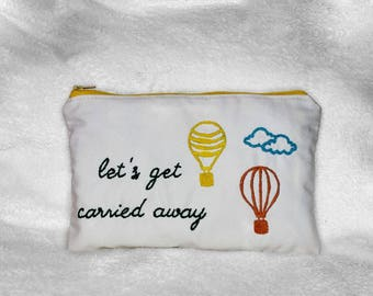 Air Balloon Embroidered Pouch ~ Quote Embroidered Pouch ~ Woman Zipped Pouch ~Holiday Gift Idea ~ Gift For Her
