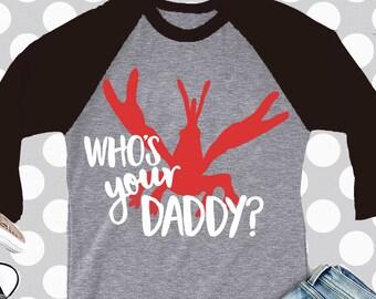 Crawfish svg, who's your daddy?, crawfish boil shirt, crawdad svg, crawfish clipart, crawdaddy, daddy svg, SVG, DXF, Eps, png, crawfish