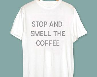 stop and smell the coffee shirt, coffee gift, Coffee Lovers Funny T-Shirt - Coffee Gift - Funny Shirt Coffee Lover Coffee Mug