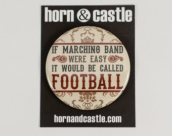 Funny Marching Band 2.25 inch Pinback Button or Magnet