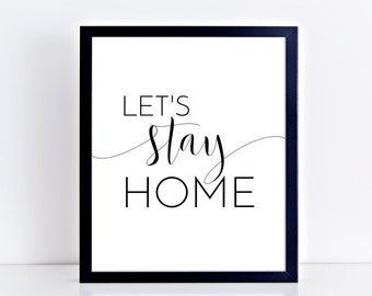 Let's Stay Home Printable Poster Black and White Wall Art Home Decor Wall Print Poster Home Quote Living Room Decor Typography Poster