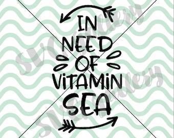 Vitamin sea SVG, summer SVG, In need of vitamin sea svg, Digital cut file, sun svg, summer vibes svg, beach svg, vacation, commercial use OK