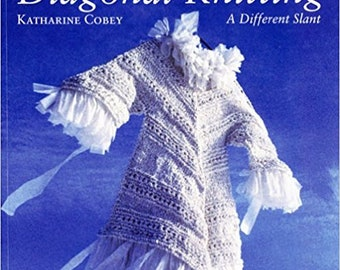 Diagonal Knitting: A Different Slant 9.95 (reg. 35.00) Paperback