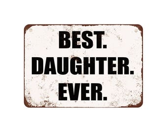 "Best. Daughter. Ever. - Vintage Look 9"" X 12"" Metal Sign"