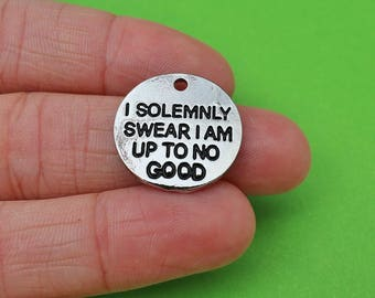"""5 """"I Solemnly Swear That I am up to no Good"""" Charms (CH127)"""