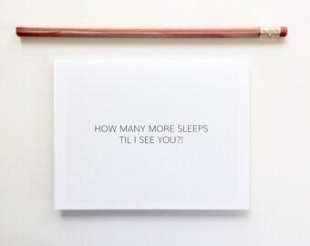 How many more sleeps til I see you. I miss you card. Missing you card. Simple miss you card.