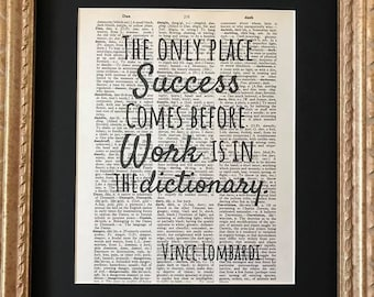 Vintage Dictionary Art Print- The only place success comes before work is in the dictionary (Vince Lombardi)