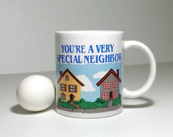 You're A Very Special Neighbor Mug / 1985 Mug for Good Neighbor