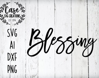 Blessing SVG Cutting File, Ai, Dxf and Printable PNG Files | Instant Download | Cricut and Silhouette | Blessed Mama and Blessing Matches