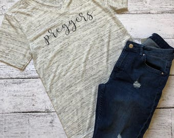 Preggers Shirt / Pregnancy T-Shirt / Maternity T-Shirt / Gifts For Her / Gifts For Mom / Funny Mom T-Shirts / Funny Shirts / Graphic Tees /