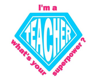 Teacher Superpower instant download cut file for cutting machines - SVG DXF EPS ps studio3 studio