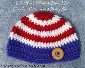 CROCHET PATTERN - Ole' Red, White and Blue Hat in 3 Baby Sizes - Patriotic Baby Hat Crochet Pattern - Permission to Sell Finished Items!