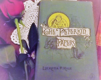The Peterkin Papers antiquarian illustrated book with dustcover by Lucretia P. Hale