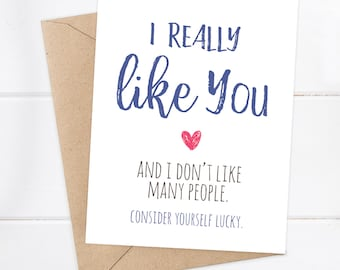 Boyfriend Card / Funny Boyfriend Card / Girlfriend / Funny Card / Snarky Card / I really like you (and I don't like many people)