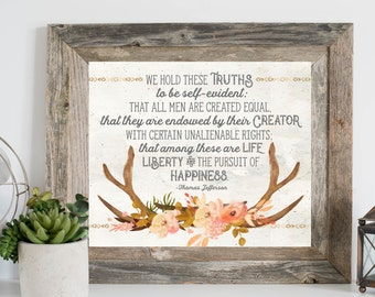 Printable Artwork Instant Download Antlers Flowers Quote Declaration We Hold These Truths Feminine  Freedom Patriotic Boho For Women Girls