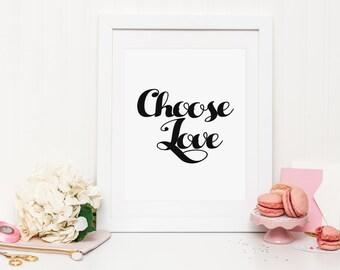 Choose Love Print, choose love wall art, typography, chic print, bedroom art, home wall art, Minimalist Print, Wall Art Print