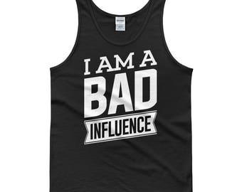 I AM A BAD INFLUENCE Tank top