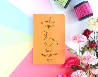 """2018 Planner — Wake Up and Be Awesome // Cool Orange Minimalistic Agenda (Soft Cover) —5"""" x 8"""""""