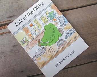 Lyle At The Office Bernard Waber Children's Picture Book Lyle The Crocodile