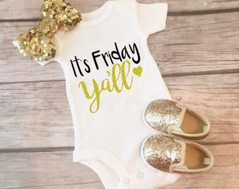 Yall Shirt, Baby Girl Country, SHOES/BOW Not Included, Hello Weekend, Southern Baby, Baby Shower Gift, FriYay, Friday Shirt, Glitter Gold