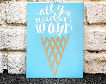 All You Need is Ice Cream Canvas
