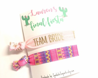 Bachelorette Party Favor - Team Bride Party, Bachelorette Final Fiesta - mexico bachelorette party - Bachelorette Hair Tie Favor, Team Bride