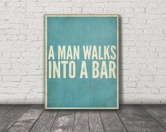 A Man Walks Into a Bar | Bar Decor | Home Bar Decor | Alchohol Decor | DIY Decor | Digital Poster | Printable Poster