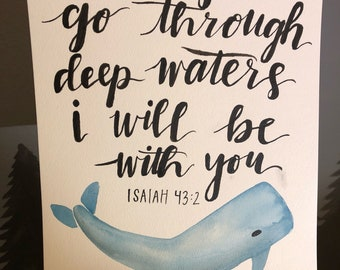 When You Go Through Deep Waters I Will Be With You -Isaiah 44:2, Whale Watercolor