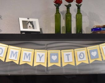 Mommy to be banner Baby Shower / Blue or Pink