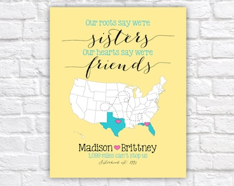 Our roots say we're sisters, our hearts say we're friends Quote, Custom Map Gift for Sister, Best Friend, Birthday Gift Idea | WF307