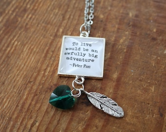 Peter Pan quote literary necklace To Live Would Be An Awfully Big Adventure