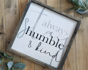 Humble and kind sign, always stay humble and kind, farmhouse wall decor, rustic sign, farmhouse sign, wood wall decor, wood sign,