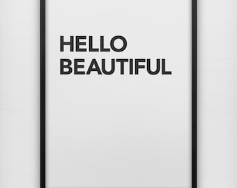 Hello Beautiful typography art print poster modern bold black and white wall decor