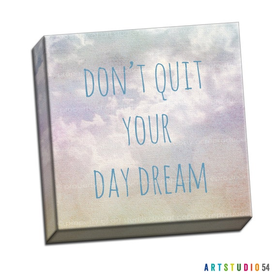 "Don't Quit Your Day Dream Clouds Sun Whimsy Typography Quote - 6""x6"" to 36""x36"" - 1.25"" Deep - Gallery Wrapped Canvas - artstudio54"