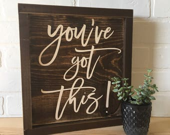 You've Got This sign