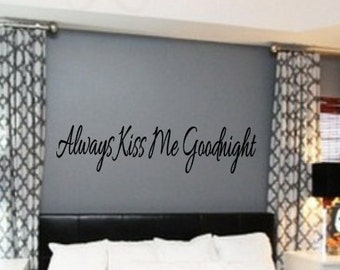 Always Kiss Me Goodnight, Vinyl wall decal, Kiss, Love, Home Decor, Bedroom, Master bedroom, Vinyl Lettering, Wall decal, Vinyl decal