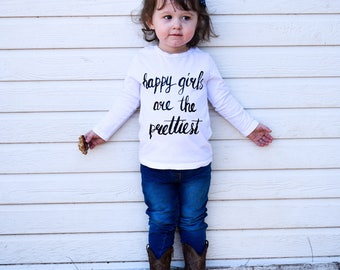 Happy Girls Are The Prettiest Toddler Long Sleeve Shirt, Toddler Shirts, toddler girl long sleeve, toddler boy long sleeve,kids long sleeve