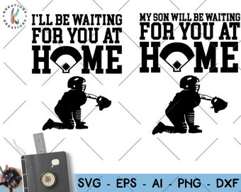 I'll be waiting for you at home SVG baseball catcher boy baseball quote svg  silhouette cut files Cricut Silhouette vector SVG png eps dxf