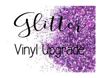 Glitter Upgrade - Upgrade Your Solid Color Vinyl Decal To Glitter Vinyl!