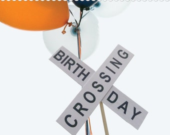 DIY Birthday Crossing Sign Printable for your Train Party - Instant Download - 2 SIZES to choose from - Train Crossing, Train Party Decor