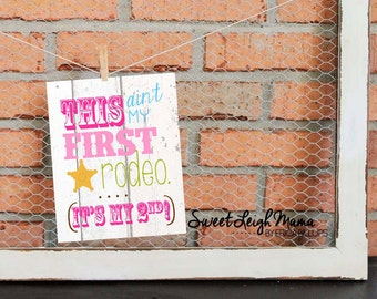 This Ain't My First Rodeo Party Printable w/ Child's Age - GIRL COLORS - Matches Sheriff Callie's Wild West Theme - Birthday Party Printable