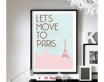 Travel Quotes (Let's Move To Paris)  Art Print