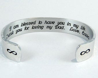 """Stepmother Gift - I am blessed to have you in my life.  Thank you for loving my Dad. Love, (personalized) - 1/2"""" hidden message cuff"""